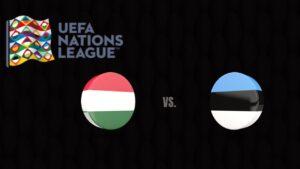 UEFA Nations League Hungary vs Estonia
